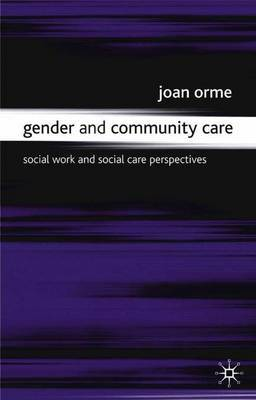 Gender and Community Care by Joan Orme image