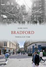 Bradford Through Time by Mark Davis