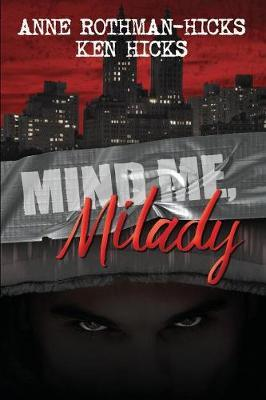Mind Me, Milady by Anne Rothman-Hicks image