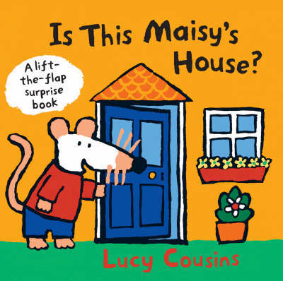 Is This Maisy's House? by Lucy Cousins image