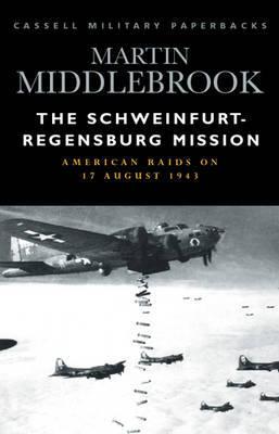 The Schweinfurt-Regensburg Mission by Martin Middlebrook image