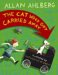 The Cat Who Got Carried Away by Allan Ahlberg image