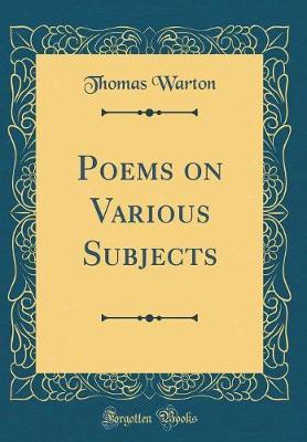 Poems on Various Subjects (Classic Reprint) by Thomas Warton