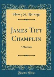 James Tift Champlin by Henry S Burrage image