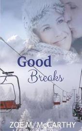 Good Breaks by Zoe M McCarthy