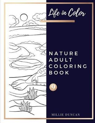 NATURE ADULT COLORING BOOK (Book 9) by Millie Duncan
