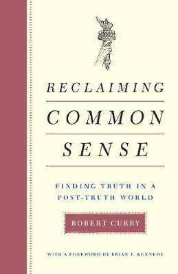 Reclaiming Common Sense by Robert Curry