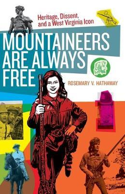 Mountaineers Are Always Free by Rosemary V. Hathaway