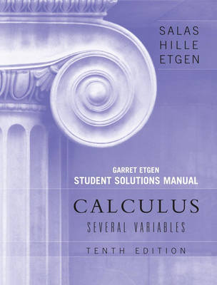 Student Solutions Manual to accompany Calculus: Several Variables, 10e (Chapters 13 - 19) by Saturnino L. Salas image