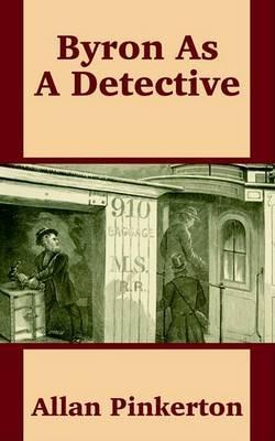 Byron as a Detective by Allan Pinkerton image