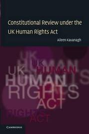 Constitutional Review under the UK Human Rights Act by Aileen Kavanagh image