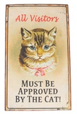 Visitors Must Be Approved By The Cat - Retro Plaque