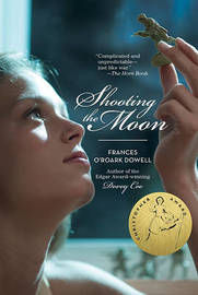 Shooting the Moon by Frances O'Roark Dowell image