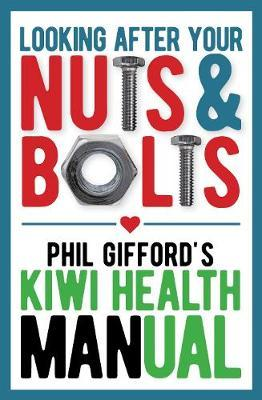 Your Nuts and Bolts: a Kiwi Health Manual by Phil Gifford