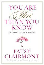 YOU ARE MORE THAN YOU KNOW by Patsy Clairmont