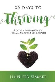 30 Days to Thriving by Jennifer Zimmer