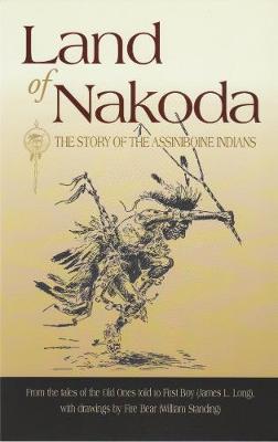 Land of Nakoda by James Long