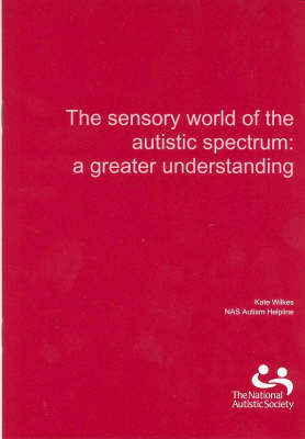 The Sensory World of the Autistic Spectrum by Kate Wilkes image