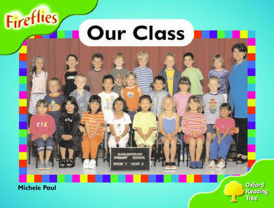 Oxford Reading Tree: Stage 2: Fireflies: Our Class: Our Class by Michele Paul image