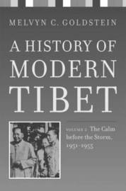 A History of Modern Tibet: The Calm Before the Storm, 1951-1955: v. 2 by Melvyn C Goldstein image