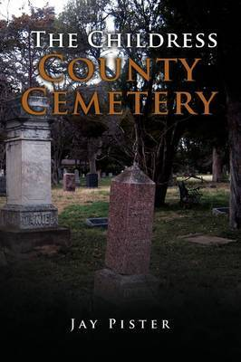 The Childress County Cemetery by Jay Pister