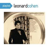 Playlist: The Best of Leonard Cohen by Leonard Cohen
