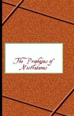 Prophecies of Nostradamus by Michel de Nostradame image