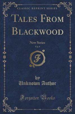 Tales from Blackwood, Vol. 9 by Unknown Author
