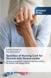 Specifics of Nursing Care for Seniors with Herpes Zoster by Zrubakova Katarina