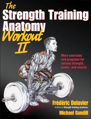 The Strength Training Anatomy Workout: v. 2 by Frederic Delavier