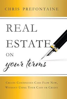 Real Estate on Your Terms by Chris Prefontaine image