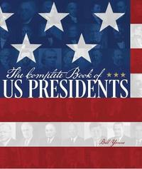 The Complete Book of US Presidents by Bill Yenne