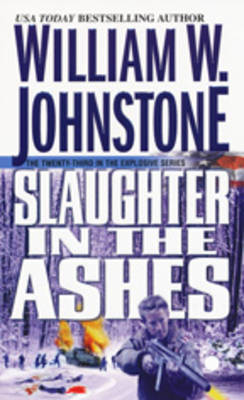 Slaughter in the Ashes by William W Johnstone image