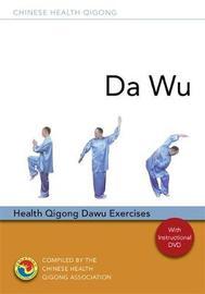 Da Wu: Health Qigong Dawu Exercises by Chinese Health Qigong Association