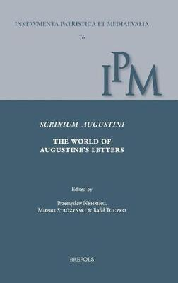 Scrinium Augustini. the World of Augustine's Letters