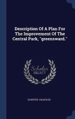Description of a Plan for the Improvement of the Central Park, Greensward.