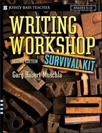 Writing Workshop Survival Kit by Gary Robert Muschla