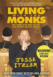 Living with the Monks by Jesse Itzler