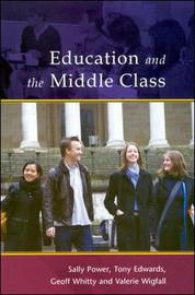 Education in the Middle Class by Sally Power