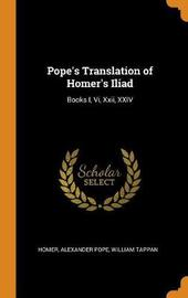 Pope's Translation of Homer's Iliad by Homer