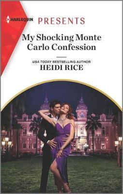 My Shocking Monte Carlo Confession by Heidi Rice