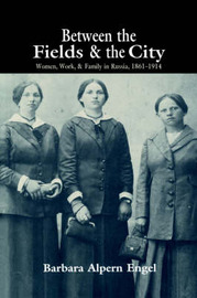 Between the Fields and the City by Barbara Alpern Engel