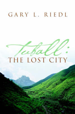 Tuball: The Lost City by Gary L Riedl image