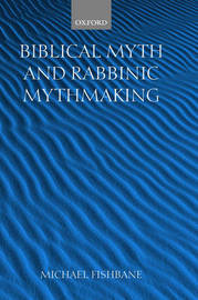 Biblical Myth and Rabbinic Mythmaking by Michael Fishbane image