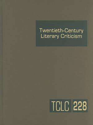 Twentieth-Century Literary Criticism, Volume 228 image