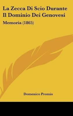 La Zecca Di Scio Durante Il Dominio Dei Genovesi: Memoria (1865) by Domenico Promis image