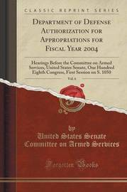 Department of Defense Authorization for Appropriations for Fiscal Year 2004, Vol. 6 by U S Committee on Armed Services