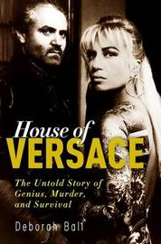House of Versace: The Untold Story of Genius, Murder, and Survival by Deborah Ball image