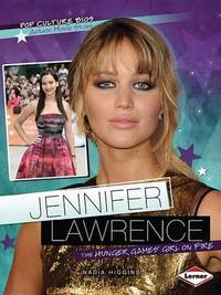 Jennifer Lawrence - Pop Culture Bios - Action Movie Stars by Nadia Higgins