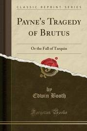 Payne's Tragedy of Brutus by Edwin Booth
